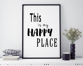 Quote Print  This is my happy place print  home decor  wall art  wall hanging  printed  wall art print  Quote