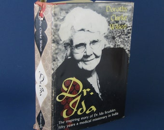 Dr. Ida : The inspiring story of Dr. Ida Scudder  by Dorothy Clarke Wilson -1959 - First Edition - 358 pages.