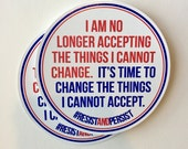 I am changing things I cannot accept | resist sticker | vinyl sticker for cars, laptops, water bottles