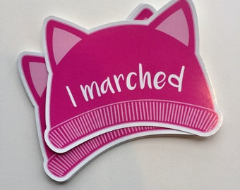 I marched pink hat | nasty woman | vinyl sticker