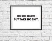 Do No Harm But Take No Shit Instant Download Print