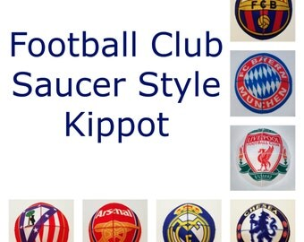 Football Club Kippah Yarmulke Saucer Style Barcelona, Bayern, Real Madrid, Ateltico, Liverpool, Chelsea, Arsenal