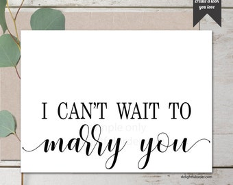 I Can't Wait to Marry You, Printable Greeting Card, 5x7 Folded Card, (1) PDF, Instant Download, Printable File