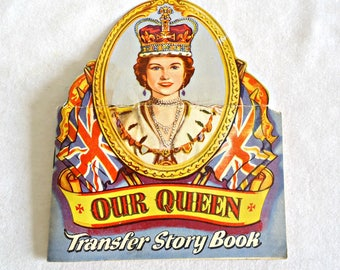 Our Queen Transfer Story Book Queen Elizabeth 1950's