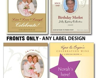 FRONTS Only, Wine Bottle Labels, ANY DESIGN this shop. Order minimum 2, Qty. multiples of 2