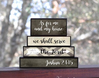 FAITH STACKER SET...As for me and my house, we shall serve the lord, Joshua 24:15 ...sign block