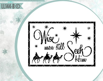 Wise Men Still Seek Him LL144 B - SVG - cut file - With ai, eps, svg (for Cricut users), dxf (for Silhouette users), jpg, png files