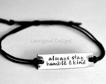 Always stay humble and kind bracelet - Personalized bracelet - Any text that fits - hand stamped stainless steel - slide knot closure