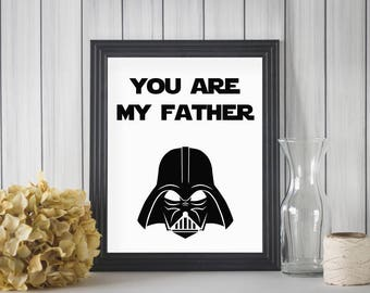 8x10 You Are My Father | Darth Vader Printable | Father's Day | Birthday | Mancave - INSTANT DOWNLOAD