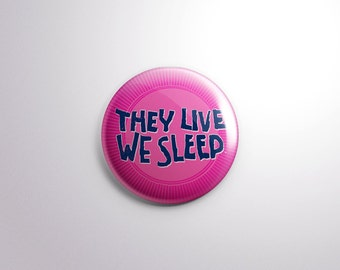 They Live We Sleep Pin Back Button - 1.25 Inch - They Live - John Carpenter