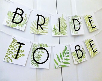 Bridal Shower Banner,Woodland Banner, Wedding Banner, Bride To Be Banner, Garden Fern Banner, Flower Shower Banner, Flower Banner W109