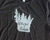Where I Roam TShirt, Wisconsin shirt, unisex, mens shirt, Color Choices