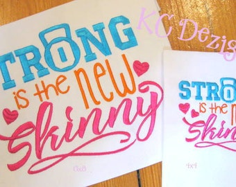 Strong Is The New Skinny Machine Embroidery Design - 4x4, 5x7 & 6x8