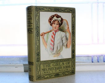 Antique 1904 Book The Girls of Mrs Pritchard's School L T Meade