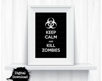 Zombie Quote Art Print Black & White Keep Calm and Kill Zombies Biohazard DIGITAL - YOU PRINT Funny Artwork