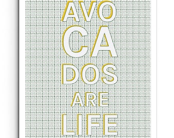 Avocados are Life - Kitchen Quote Print - Inspirational Quote - Wall Decor - Typography Poster - Giclee Print