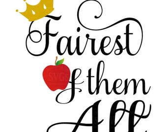 SVG Cutting Files - Fairest of them All - Tshirt SVG - Princess Tshirt - Snow White