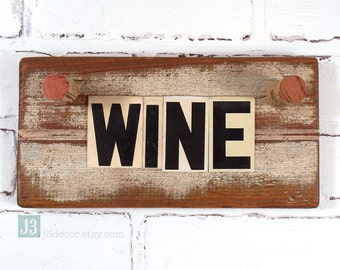 WINE Sign, Wall and Shelf Plaque, Wine Bottle Corks, Bar Lounge Decor, Kitchen Decor, Repurposed Vintage Tin Letters, Salvaged Wood