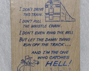 Railroad Humor Plaque Wall Sign I Don't Drive This Train Vintage Whimsical Rustic Man Cave