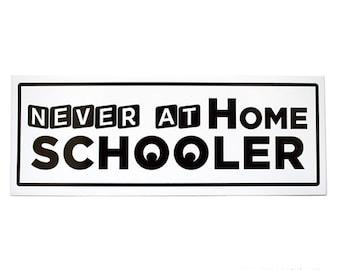 Never at Home Schooler White Removable Vinyl Bumper Sticker