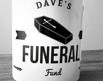 Personalised Funeral Fund Ceramic Money Box Piggy Bank Savings Jar Hand Printed xmas christmas death funny joke old git hypochondriac gift