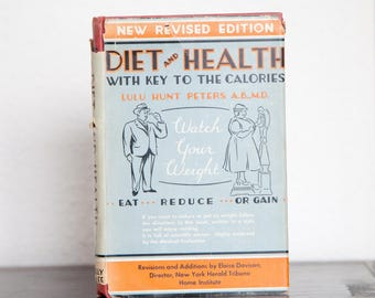 1939 Diet and Health with Key to the Calories by Lulu Hunt Peters