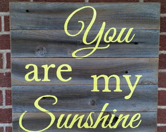 You are my Sunshine, Rustic Cedar wood sign, Sunshine yellow letters, Ready to Ship Today