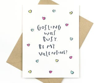 funny valentine's day card - galentine - gosling was busy