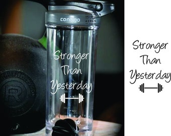 Stronger Than Yesterday Shaker Protein Cup FREE Personalization