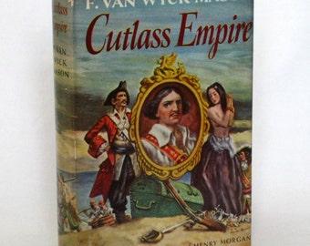Cutlass Empire by F. Van Wyck Mason 1st Edition 1949