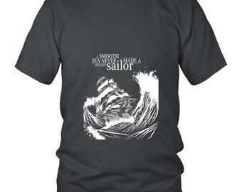 A Smooth Sea Never Made A Skilled Sailor Unisex T-Shirt, Typography, Inspirational Quote, Birthday or Graduation Gift Idea, S-5XL, 12 Colors