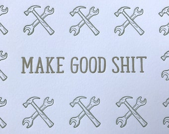 Make Good Shit Letterpress Print 8x8
