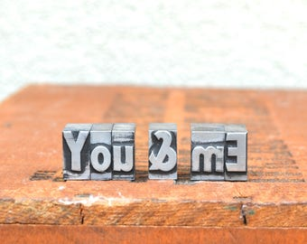 Ships Free - You & Me - Vintage letterpress metal type collection - wedding, anniversary, love, girlfriend, boyfriend, industrial TS1020