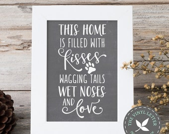 This Home is Filled with Kisses, Wagging Tails, Wet Noses, and Love Dog Pet   Vinyl Wall Home Decor Decal Sticker