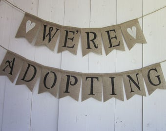 Adoption Banner - We're Adopting Bunting - Adoption Announcement Garland - New Baby Sign - Adoption Photo Prop - Adoption Party Backdrop