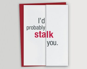 Funny Anniversary or Valentine's Day Card - Stalk You