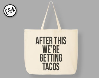 After This We're Getting Tacos! Reusable Grocery Tote.