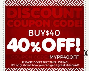 DISCOUNT COUPON CODES - 40% Off - Sale coupon code. Save Money on Multiple Purchases. Please do not purchase this listing