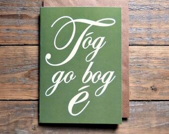 Tóg go bog é card, Irish language card, take it easy as Gaeilge, made in Ireland, Irish language, Éire, Irish cards