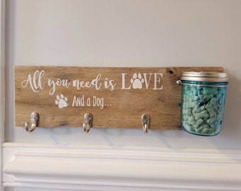 Reclaimed Wood. Dog Treat/Leash Holder. Treat jar. Leash hook hanger. All you need is Love and a Dog. Multi-dog option available. Sign