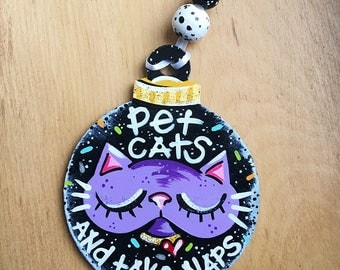 Handpainted Cat lover anytime ornament and wall decor art gift