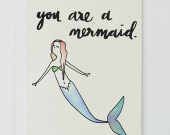 You Are A Mermaid Greeting Card