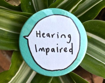 Hearing Impaired Pin Badge Button