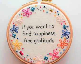 Inspirational Quote Hand Embroidery Hoop Art 'If you want to find happiness, find gratitude' Rainbow Flower Frame