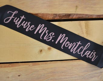 Future Mrs Sash, Bride to Be Sash, Bride Sash, Bachelorette Party Sash, Bridal Shower Sash, Custom Sash, Wedding Party Sash, Future Mrs Gift