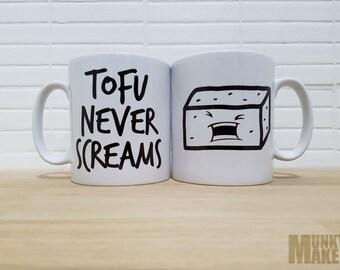 TOFU Never Screams mug -Vegan veggie animal liberation equality anti cruelty cup animal rights