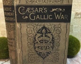 Antique Caesar's Gallic War/Revised Edition/Copyright 1893/Cloth Bound/Hard Cover/Latin/English Translation