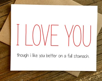 Valentines Day Card - Funny Love Card - Anniversary Card - Love Card - Funny Anniversary Card - Full Stomach.