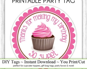 Cupcake Birthday Topper, Instant Download,  Birthday Favors, Thanks for Making my Birthday So Sweet, DIY, Sticker or Tag