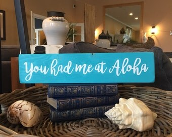 Ready to Ship- You had me at Aloha Wooden Sign